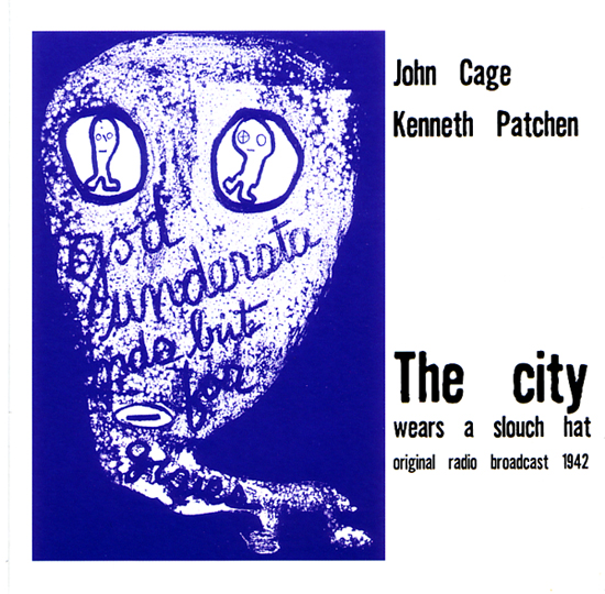 John Cage- The city wears a slouch hat.